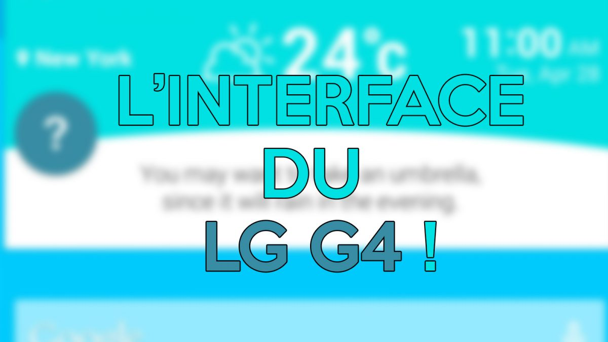 L'interface du LG G4